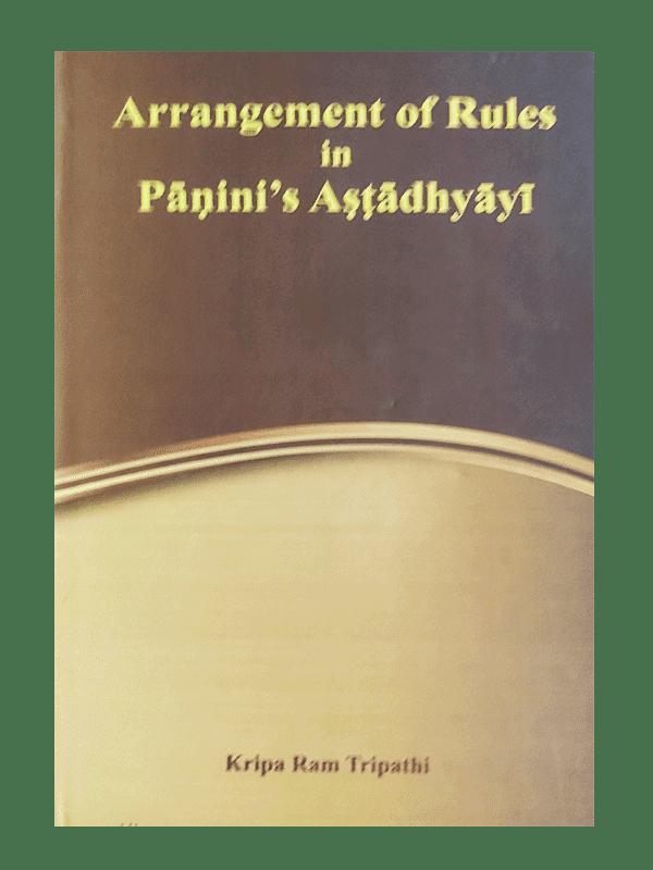 Arrangement of Rules in Panini's Ashtadhyayi