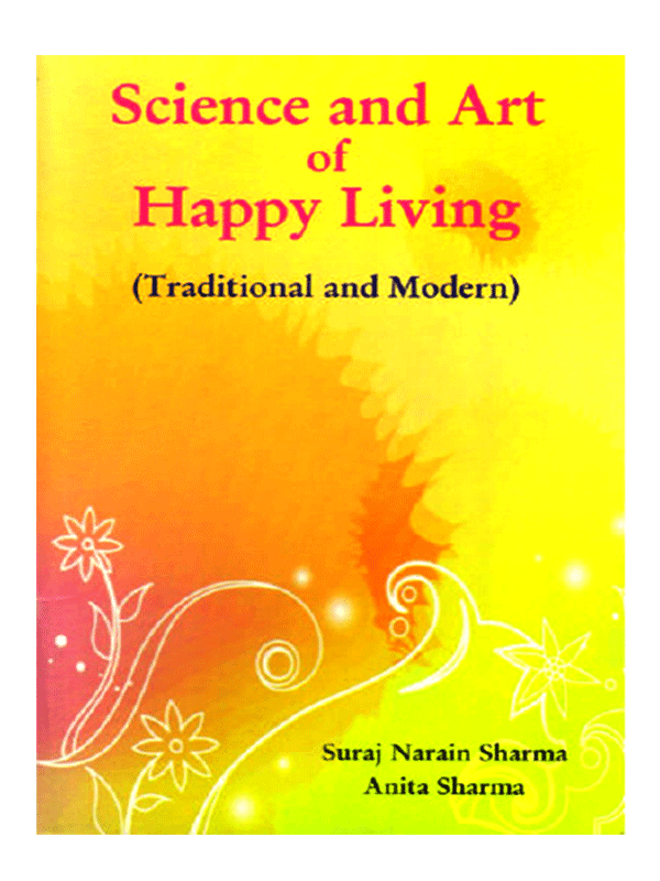Science and Art of Happy Living (Traditional and Modern)