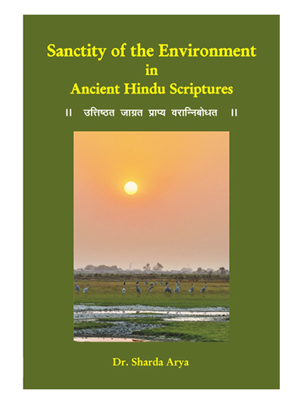 Sanctity of the Environment in Ancient Hindu Scriptures