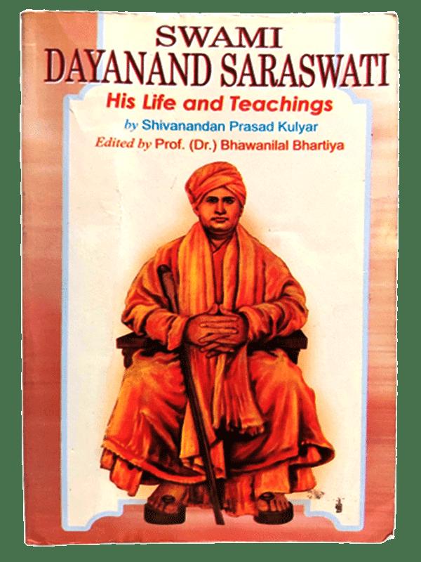 SWAMI DAYANAND SARASWATI His Life And Teachings