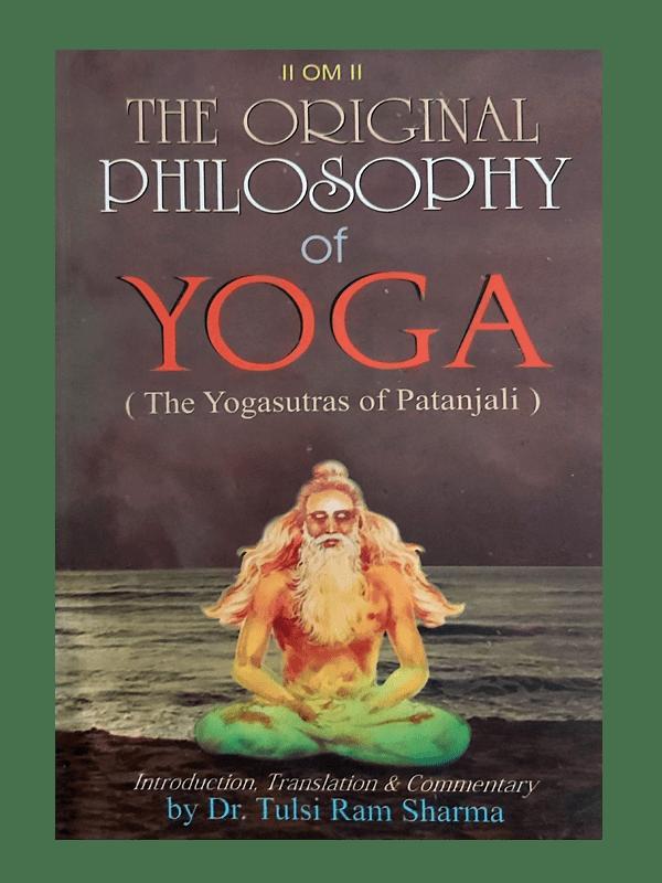 The Original Philosophy of Yoga (The Yogsutra of Patanjali)